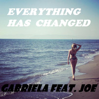 Gabriela - EVERYTHING HAS CHANGED