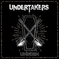 Undertakers - Unborn (Explicit)