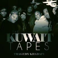 Tragedy Khadafi - The Kuwait Tapes (Explicit)