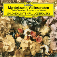Shlomo Mintz - Mendelssohn: Violin Sonata in F Major, MWV Q12 - Sonata in F Major for Violin and Piano, MWV Q26