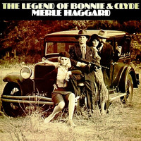 Merle Haggard - The Legend of Bonnie & Clyde