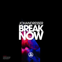 Johan Dresser - Break Now