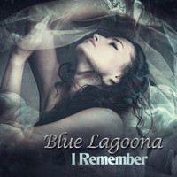 Blue Lagoona - I Remember