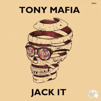 Tony Mafia - Jack It