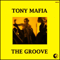 Tony Mafia - The Groove