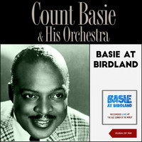 Count Basie and His Orchestra - Live At Birdland (Album of 1961)