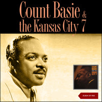 Count Basie - Count Basie and the Kansas City 7 (Album of 1962)
