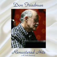 Don Friedman - Remastered Hits (All Tracks Remastered)