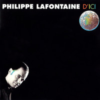 Philippe Lafontaine - D'ici