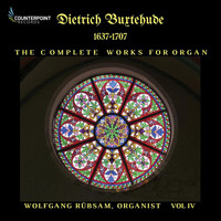 Wolfgang Rübsam - Buxtehude: Complete Works for Organ, Vol. 4