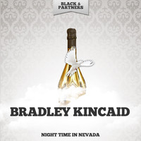 Bradley Kincaid - Night Time In Nevada