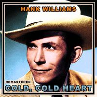 Hank Williams - Cold Cold Heart (Remastered)