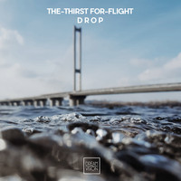 The-Thirst For-Flight - Drop