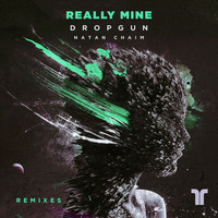 Dropgun - Really Mine (Remixes)