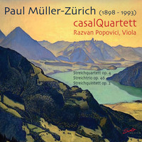Casal Quartett - Müller-Zürich: Chamber Music for Strings