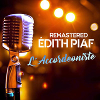 Édith Piaf - L'accordéoniste (Remastered)