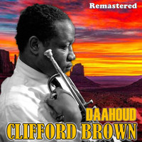 Clifford Brown - Daahoud (Remastered)