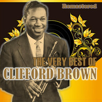 Clifford Brown - The Very Best of Clifford Brown (Remastered)