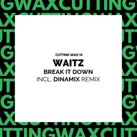Waitz - Break It Down (Incl. Dinamix Remix)