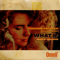 Gershon Jackson - What If (feat. Rona Ray)