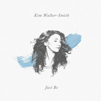 Kim Walker-Smith - Just Be