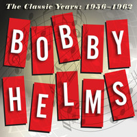 Bobby Helms - The Classic Years: 1956-1962