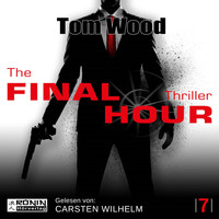 Tom Wood - The Final Hour - Tesseract 7 (Ungekürzt)