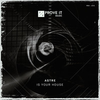 Astre - Is Your House