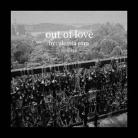 Alessia Cara - Out Of Love (Remixes)