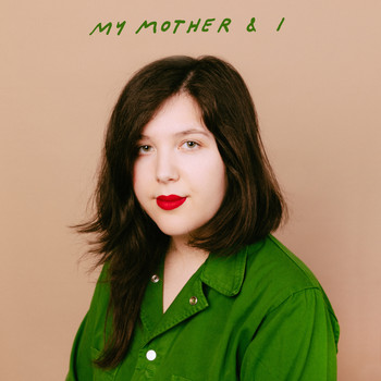 Lucy Dacus - My Mother & I