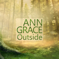 Ann Grace - Outside