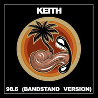 Keith - 98.6 (Bandstand Version)