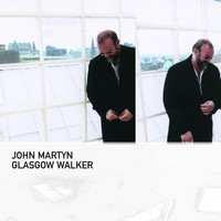 John Martyn - Glasgow Walker