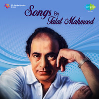 Talat Mahmood - Songs by Talat Mahmood