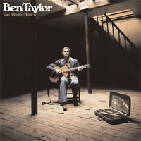Ben Taylor - You Must've Fallen