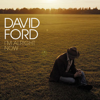 David Ford - I'm Alright Now (Radio Edit)