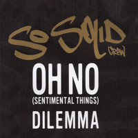 So Solid Crew - Oh No (Sentimental Things)