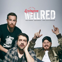Trae Crowder, Drew Morgan & Corey Ryan Forrester - wellRED Live from Lexington (Explicit)