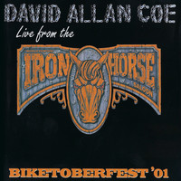 David Allan Coe - Live from the Iron Horse: Biketoberfest '01