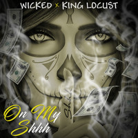 Wicked - On My Shhh (Explicit)