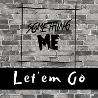 Something Me - Let'em Go
