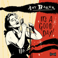 Amy Baker - It's a Good Day