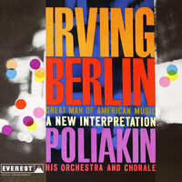 Raoul Poliakin And His Orchestra - Irving Berlin: Great Man of American Music - A New Interpretation