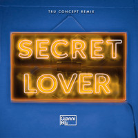 Gianni Blu - Secret Lover (TRU Concept Remix)