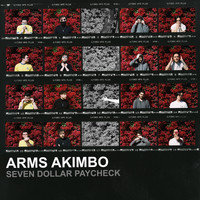 Arms Akimbo - Seven Dollar Paycheck (Explicit)