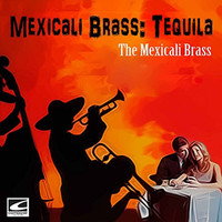 The Mexicali Brass - Tequila