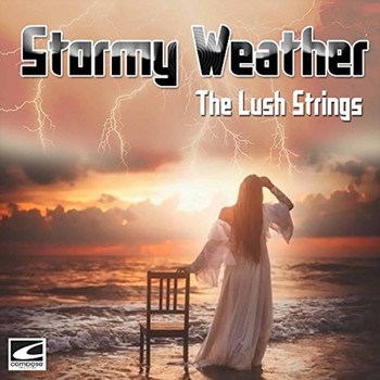 The Lush Strings - Stormy Weather