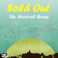 The Mexicali Brass - Sold Out
