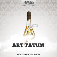 Art Tatum - More Than You Know