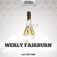 Werly Fairburn - All The Time